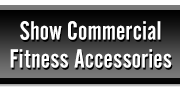 Commercial Fitness Accessories