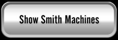 Smith Machines