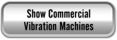 Commercial Vibration Machines